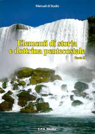 Elementi di storia e dottrina pentecostale - Parte II (Brossura)
