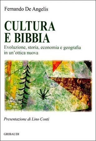 Cultura e Bibbia - Evoluzione, storia, economia e geografia in un'ottica nuova
