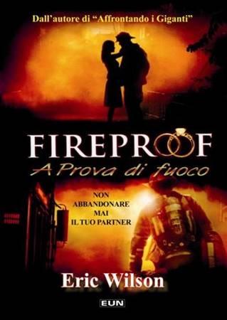 Fireproof - A prova di fuoco - Non abbandonare mai il tuo partner - IL LIBRO (Brossura)