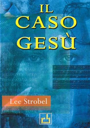 Il caso Gesù - Seconda edizione interamente revisionata (Brossura)