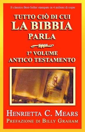Tutto ciò di cui la Bibbia parla - 1° Volume - Antico Testamento (Brossura)