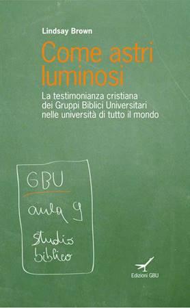 Come astri luminosi - La testimonianza cristiana dei Gruppi Biblici Universitari nelle università di tutto il mondo (Brossura)