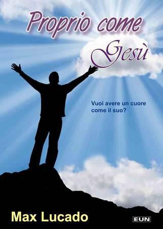 Proprio come Gesù - Vuoi avere un cuore come il suo? (Brossura)