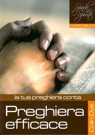 Preghiera efficace - La tua preghiera conta - Studio n°1 (Brossura)
