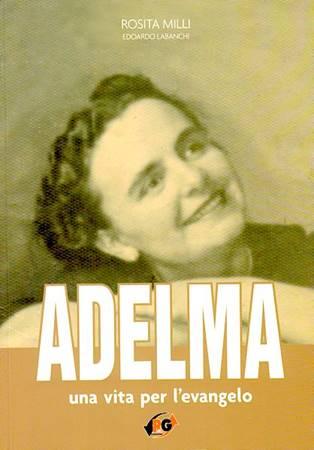 Adelma, una vita per l'Evangelo (Brossura)
