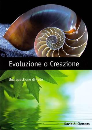 Evoluzione o creazione: una questione di fede (Brossura)