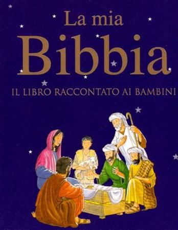 La mia Bibbia - Il libro raccontato ai bambini