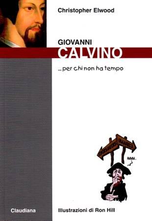 Giovanni Calvino... per chi non ha tempo