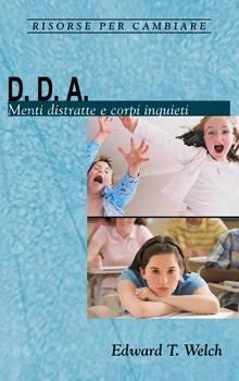 D.D.A. - Menti distratte e corpi inquieti (Spillato)