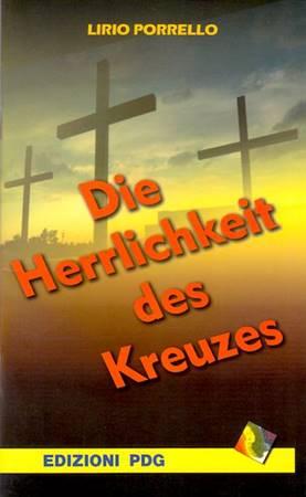 Die Herrlichkeit des Kreuzes