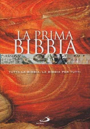 La Prima Bibbia - Tutta la Bibbia, la Bibbia per tutti (Brossura)
