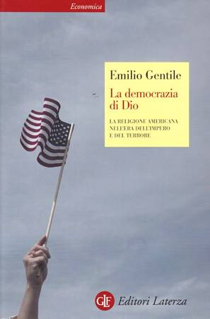 La democrazia di Dio - La religione americana nell'era dell'impero e del terrore (Brossura)