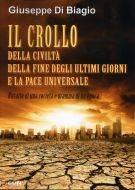 Il crollo della civiltà della fine degli ultimi giorni e la pace (Brossura)