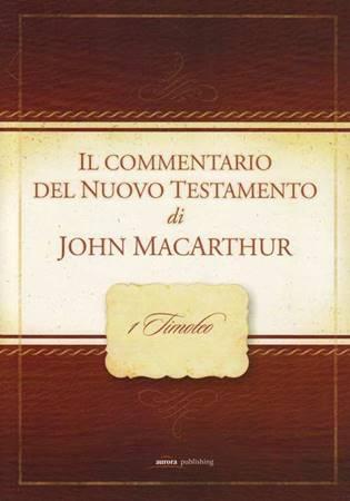 1 Timoteo - Commentario di John MacArthur (Brossura)