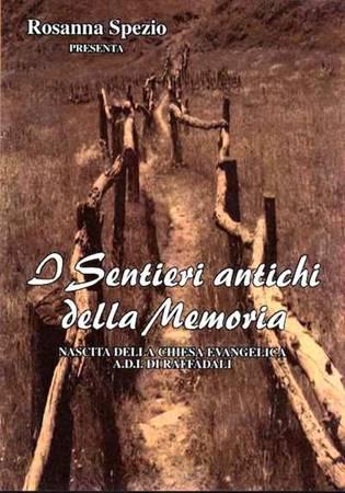 I sentieri antichi della memoria DVD - Nascita della Chiesa Evangelica A.D.I. di Raffadali