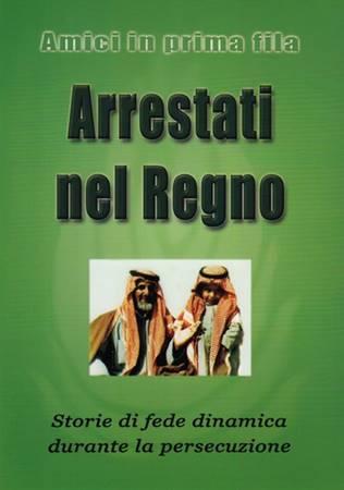 Arrestati nel regno - Storie di fede dinamica durante la persecuzione (Spillato)