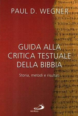 Guida alla critica testuale della Bibbia - Storia, metodi e risultati (Brossura)