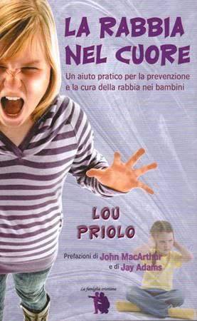 La rabbia nel cuore - Un aiuto pratico per la prevenzione e la cura della rabbia nei bambini