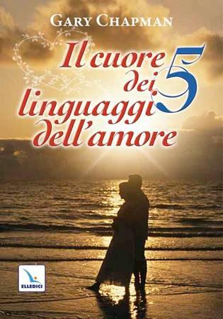 Il cuore dei 5 linguaggi dell'amore (Brossura)