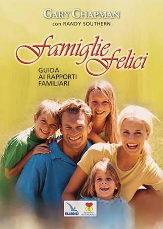 Famiglie felici - Guida ai rapporti familiari (Brossura)