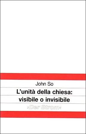 L'unità della chiesa: visibile o invisibile (Spillato)