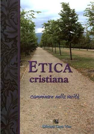 Etica cristiana - camminare nella verità (Brossura)