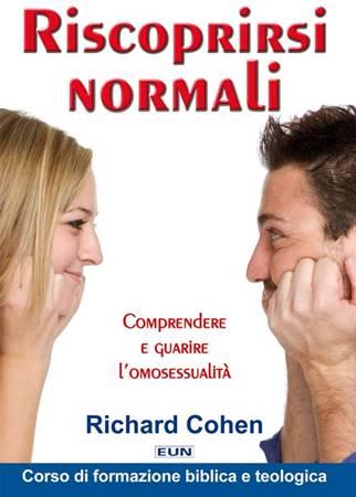 Riscoprirsi normali - Comprendere e guarire l'omosessualità (Brossura)