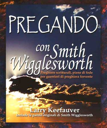 Pregando con Smith Wigglesworth (Brossura)