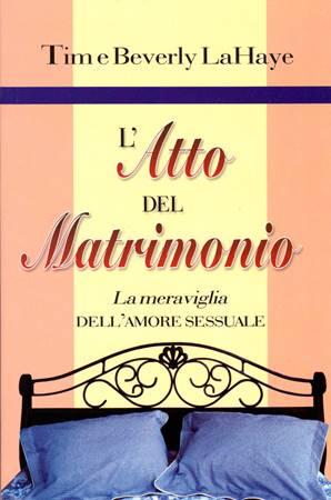 L'atto del Matrimonio - La meraviglia dell'amore sessuale (Brossura)