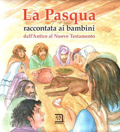 La Pasqua raccontata ai bambini - dall'Antico al Nuovo Testamento (Copertina rigida)