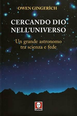 Cercando Dio nell'universo - Un grande astronomo tra scienza e fede (Brossura)