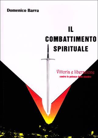 Il combattimento Spirituale - Vittoria e liberazione contro le potenze delle tenebre (Brossura)