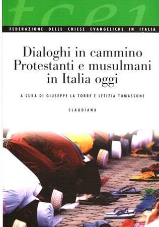 Dialoghi in cammino - Protestanti e Musulmani in Italia oggi (Brossura)
