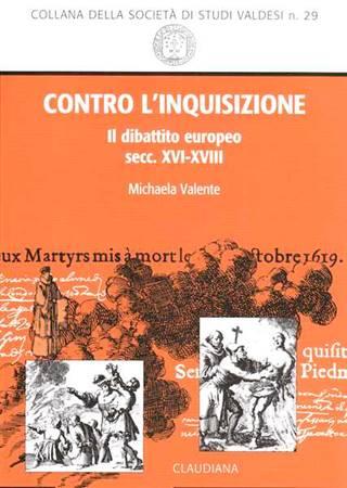 Contro l'inquisizione - Il dibattito europeo secc. XVI-XVIII (Brossura)