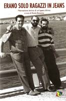 Erano solo ragazzi in jeans - Narrazione storica di un'opera divina