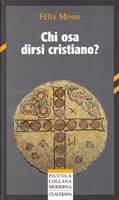 Chi osa dirsi cristiano? (Brossura)