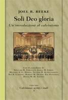 Soli Deo gloria - Un'introduzione al calvinismo
