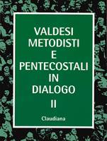 Valdesi Metodisti e Pentecostali in dialogo II