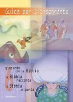 Guida per l'insegnante 6 (Giocando con la Bibbia, La Bibbia Racconta, La Bibbia ci parla Vol. 6)