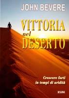 Vittoria nel deserto - Crescere forti nei tempi di aridità