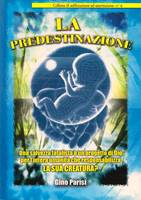 La predestinazione - Una salvezza fatalista o un progetto di Dio per l'intera umanità che responsabilizza la sua creatura?