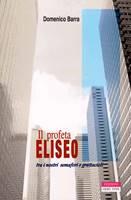 Il profeta Eliseo tra i nostri semafori e grattacieli (Brossura)