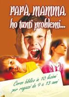 Papà, Mamma, ho tanti problemi... (Brossura)