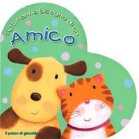 Tutti hanno bisogno di un amico - Libro illustrato a forma di cuore