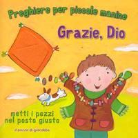 Grazie Dio - Libro illustrato con forme da incastrare e toccare