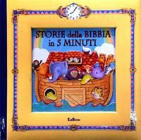 Storie della Bibbia in 5 minuti - Bibbia illustrata