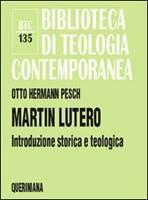 Martin Lutero - Introduzione storica e teologica (Brossura)