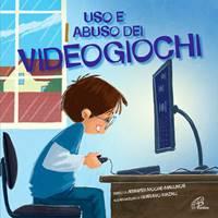 Uso e abuso dei videogiochi - Libro per bambini