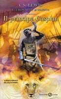 Il principe Caspian - il quarto romanzo della serie Le Cronache di Narnia