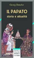Il papato - Storia e attualità